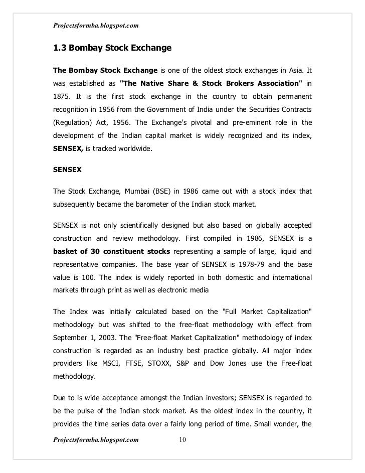 Projectsformba.blogspot.com1.3 Bombay Stock ExchangeThe Bombay Stock Exchange is one of the oldest stock exchanges in Asia...