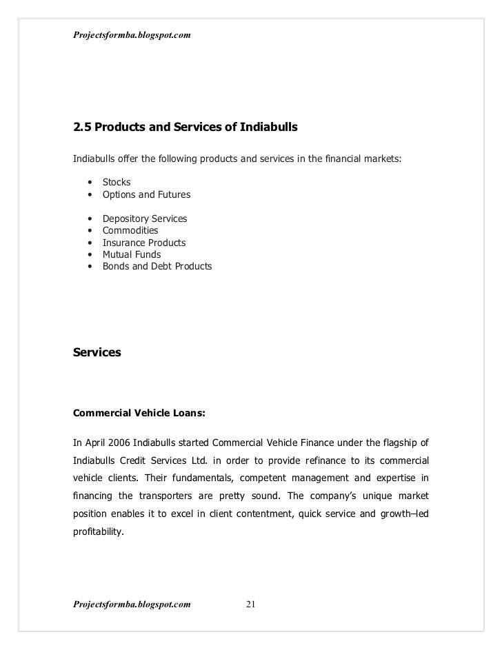 Projectsformba.blogspot.com2.5 Products and Services of IndiabullsIndiabulls offer the following products and services in ...