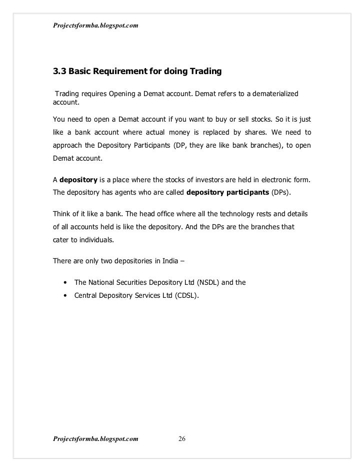 Projectsformba.blogspot.com3.3 Basic Requirement for doing Trading Trading requires Opening a Demat account. Demat refers ...