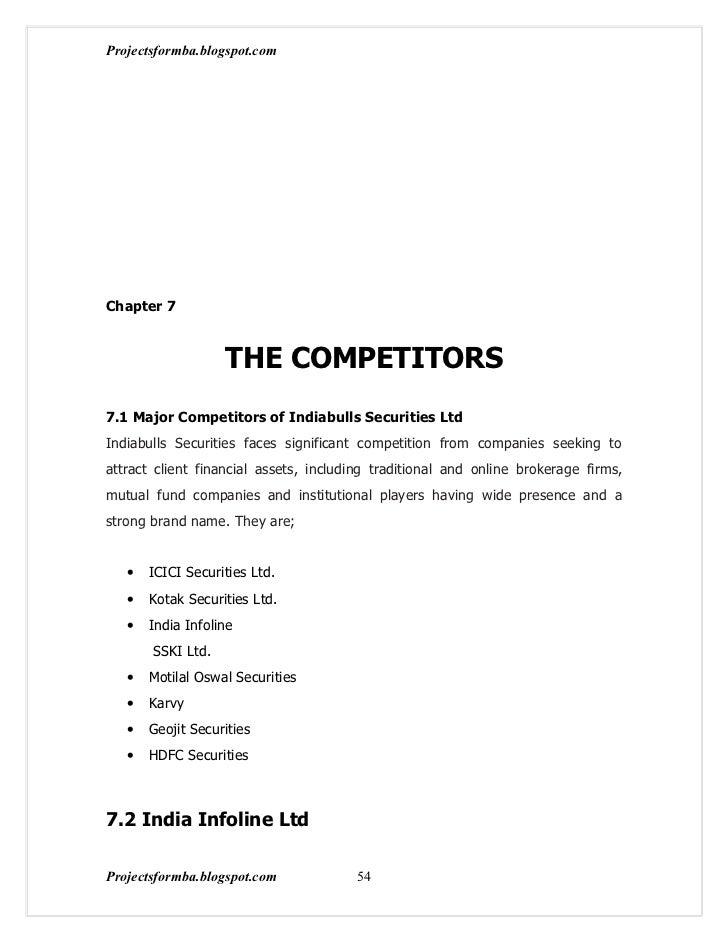 Projectsformba.blogspot.comChapter 7                   THE COMPETITORS7.1 Major Competitors of Indiabulls Securities LtdIn...
