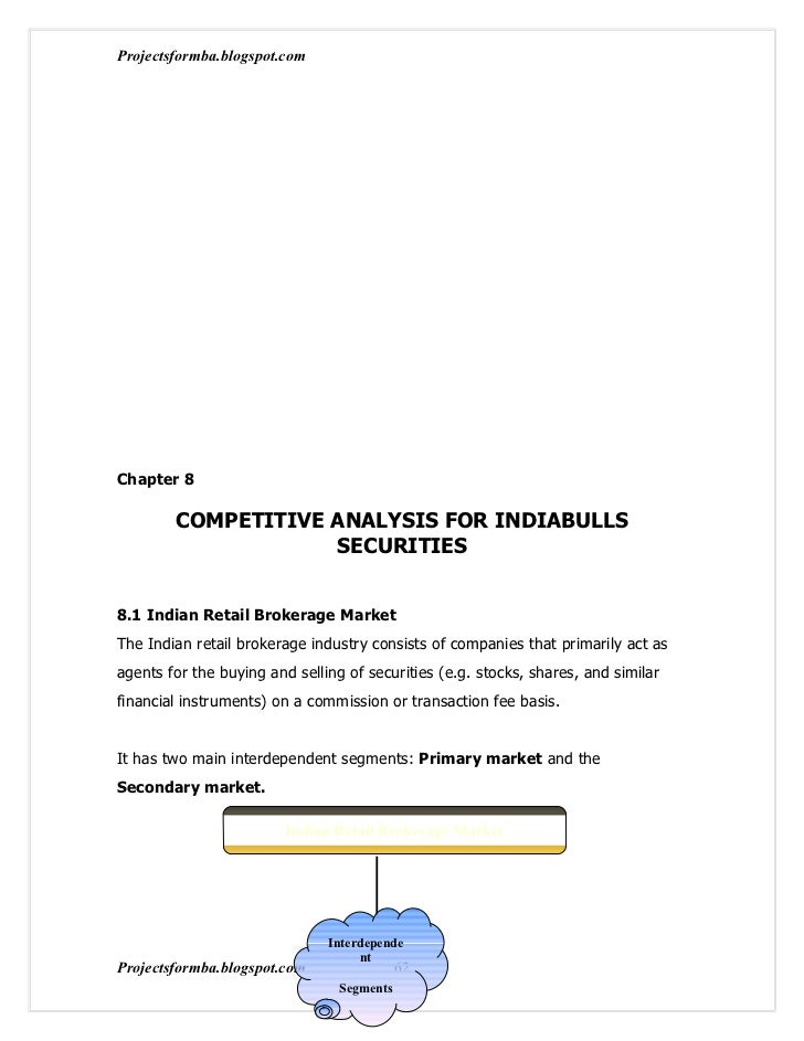 Projectsformba.blogspot.comChapter 8        COMPETITIVE ANALYSIS FOR INDIABULLS                    SECURITIES8.1 Indian Re...