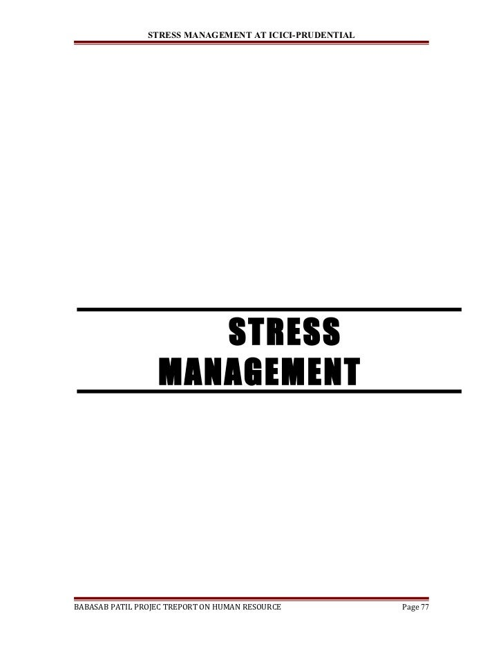 A project report on stress management at icici prudential