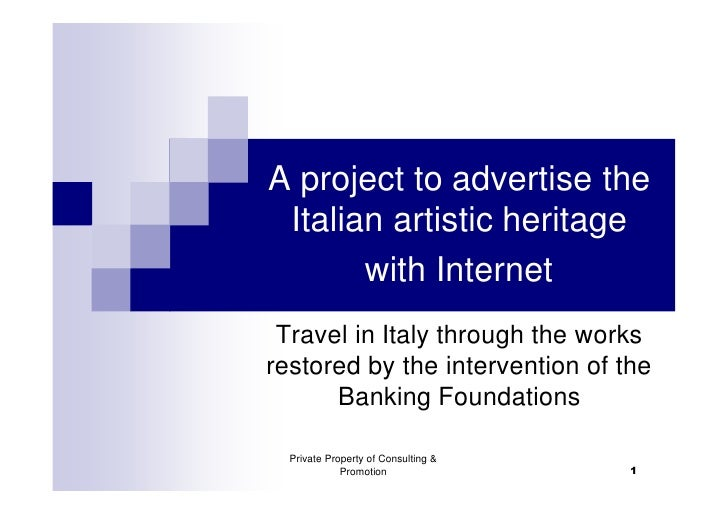 A project to advertise the  Italian artistic heritage        with Internet  Travel in Italy through the works restored by ...