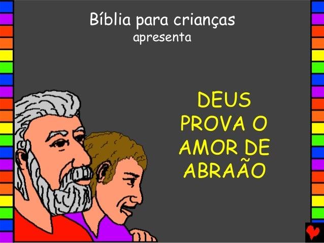 Bíblia para crianças apresenta  DEUS PROVA O AMOR DE ABRAÃO