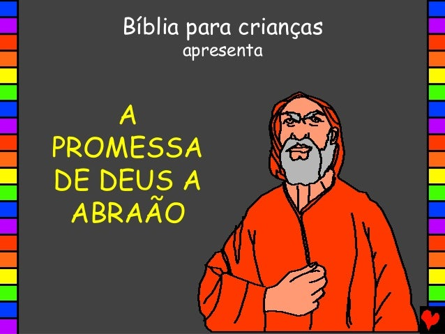 Bíblia para crianças apresenta  A PROMESSA DE DEUS A ABRAÃO