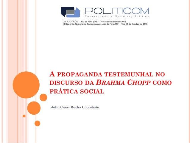 XII POLITICOM – Juiz de Fora (MG) - 17 e 18 de Outubro de 2013 XI Encontro Regional de Comunicação – Juiz de Fora (MG) - 1...