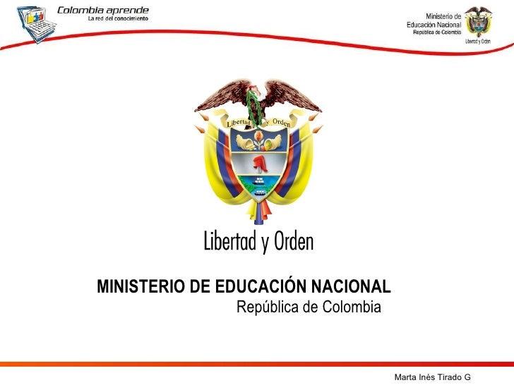 Marta Inés Tirado G MINISTERIO DE EDUCACIÓN NACIONAL  República de Colombia