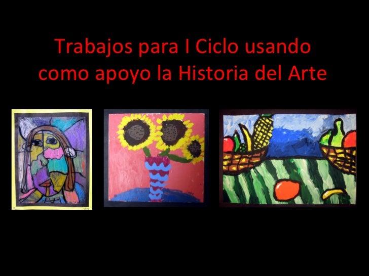 Trabajos para I Ciclo usando como apoyo la Historia del Arte