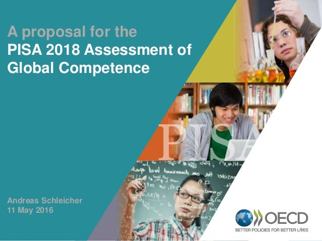 1 OECD EMPLOYER BRAND Playbook 1 A proposal for the PISA 2018 Assessment of Global Competence Andreas Schleicher 11 May 20...