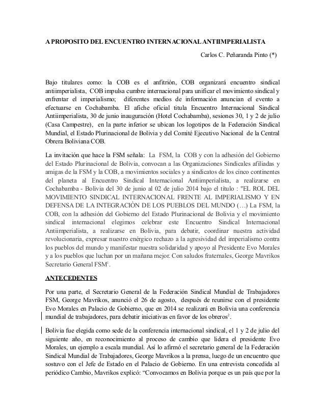 A PROPOSITO DEL ENCUENTRO INTERNACIONALANTIIMPERIALISTA Carlos C. Peñaranda Pinto (*) Bajo titulares como: la COB es el an...