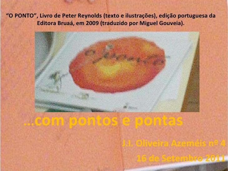 """J.I. Oliveira Azeméis nº 4 16 de Setembro 2011 """" O PONTO"""", Livro de Peter Reynolds (texto e ilustrações), edição portugues..."""