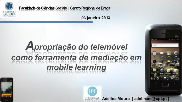 Adelina Moura | adelinam@upt.pt |
