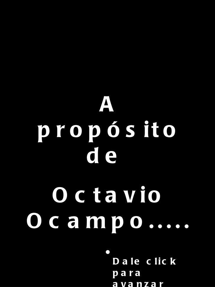 A propósito de  Octavio Ocampo...... Dale click para avanzar