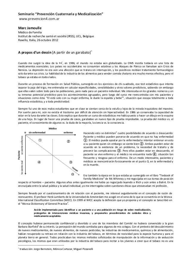 """Seminario """"Prevención Cuaternaria y Medicalización"""" www.prevencion4.com.ar Marc Jamoulle Médico de Familia Institut de rec..."""