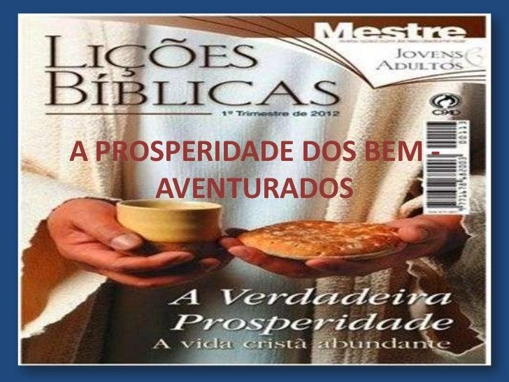 A PROSPERIDADE DOS BEM -     AVENTURADOS