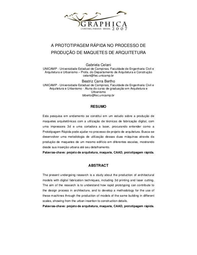 A PROTOTIPAGEM RÁPIDA NO PROCESSO DE PRODUÇÃO DE MAQUETES DE ARQUITETURA Gabriela Celani UNICAMP - Universidade Estadual d...
