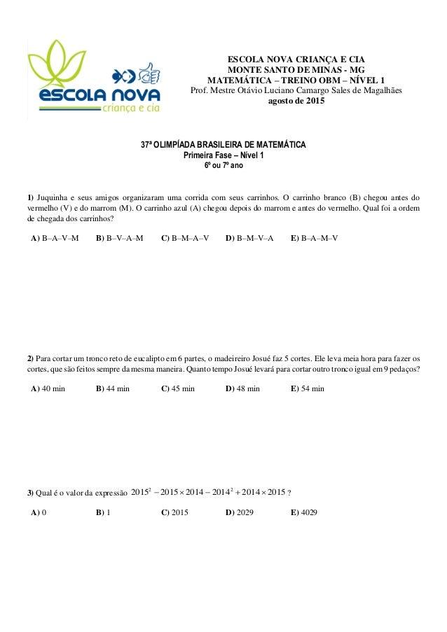 ESCOLA NOVA CRIANÇA E CIA MONTE SANTO DE MINAS - MG MATEMÁTICA – TREINO OBM – NÍVEL 1 Prof. Mestre Otávio Luciano Camargo ...