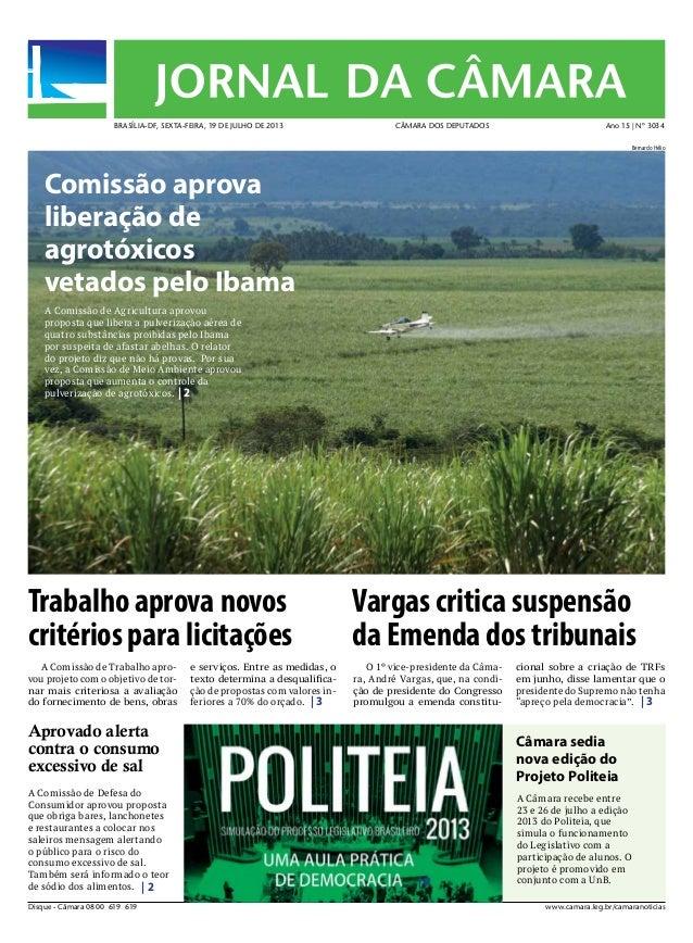 www.camara.leg.br/camaranoticiasDisque - Câmara 0800 619 619 BRASÍLIA-DF, SEXTA-FEIRA, 19 DE JULHO DE 2013 CÂMARA DOS DEPU...