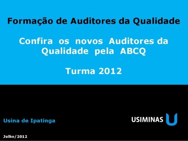 Auditores Interno da Qualidade Aprovados pela ABCQ - Julho 2012