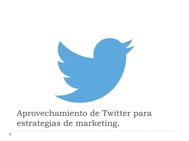 Aprovechamiento de Twitter para estrategias de marketing.