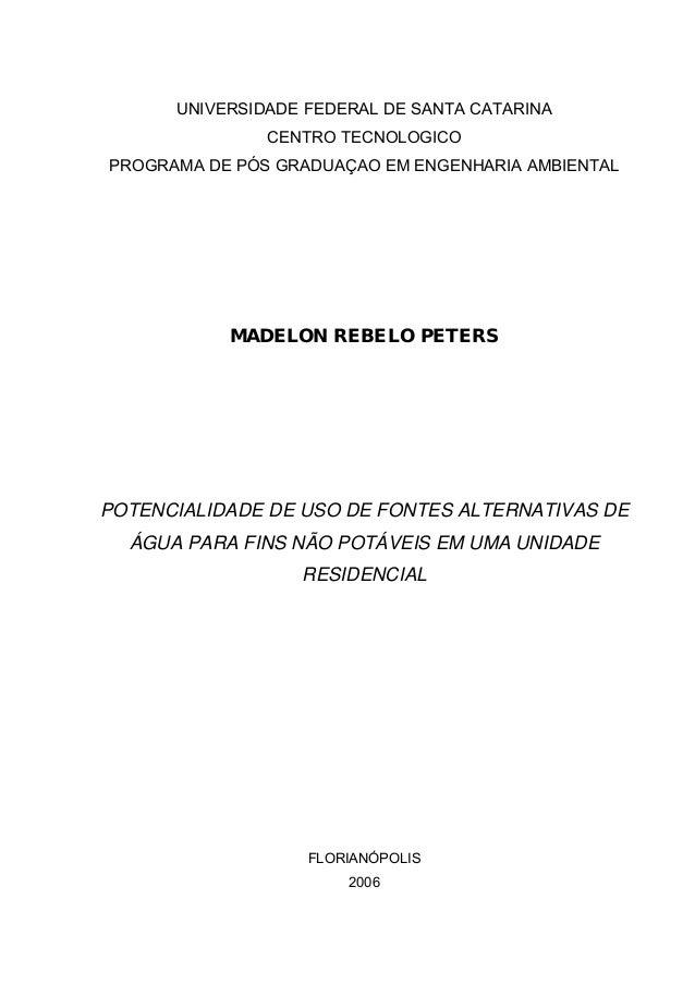 UNIVERSIDADE FEDERAL DE SANTA CATARINA CENTRO TECNOLOGICO PROGRAMA DE PÓS GRADUAÇAO EM ENGENHARIA AMBIENTAL  MADELON REBEL...