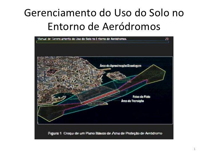 Gerenciamento do Uso do Solo no    Entorno de Aeródromos                                  1
