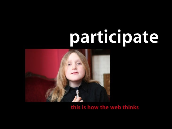 participate   this is how the web thinks