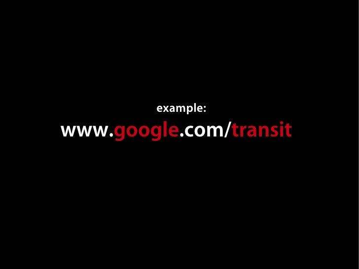 example: www.google.com/transit