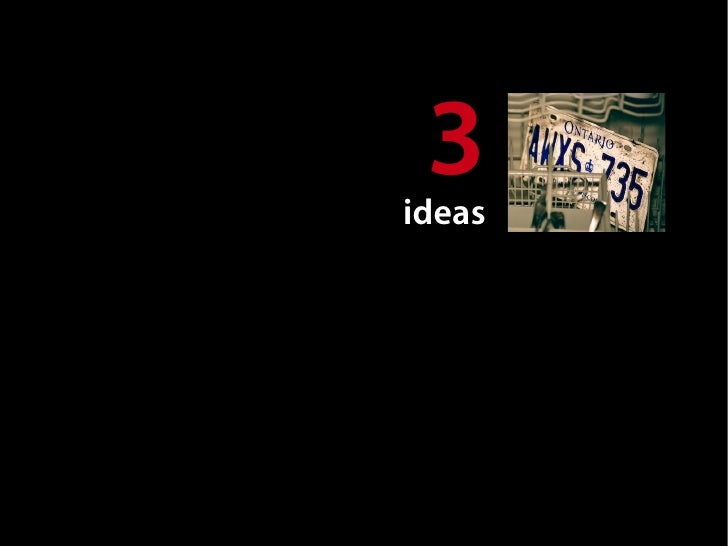 3                     ideas   1. open our data.
