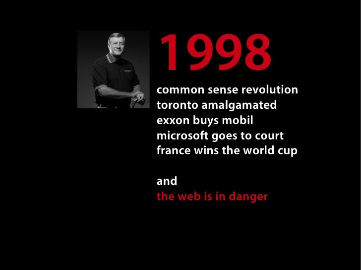 1998 common sense revolution toronto amalgamated exxon buys mobil microsoft goes to court france wins the world cup  and t...