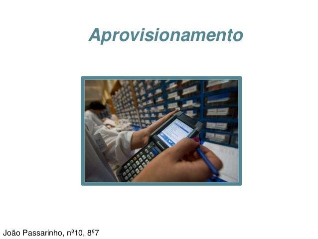 AprovisionamentoJoão Passarinho, nº10, 8º7