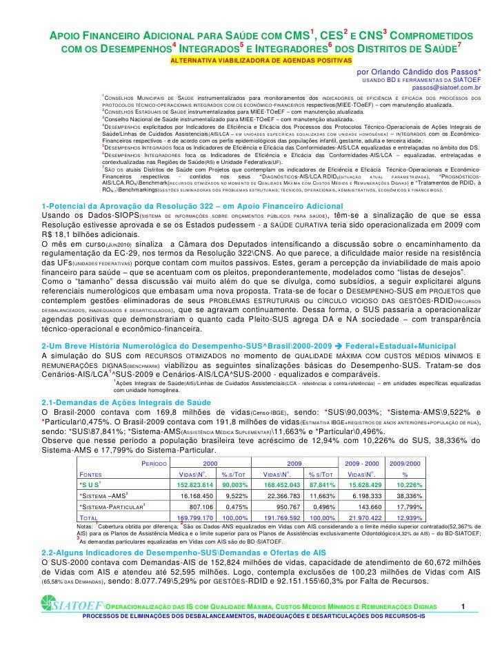 APOIO FINANCEIRO ADICIONAL PARA SAÚDE COM CMS1, CES2 E CNS3 COMPROMETIDOS                         4           5           ...
