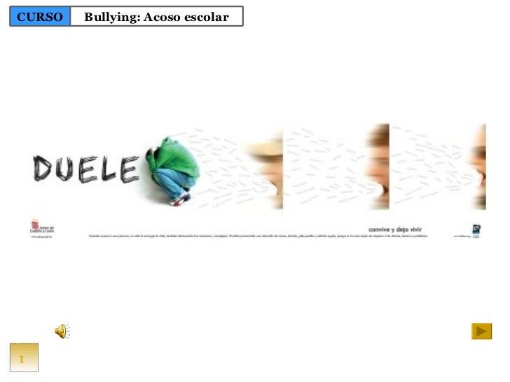 1 CURSO Bullying: Acoso escolar
