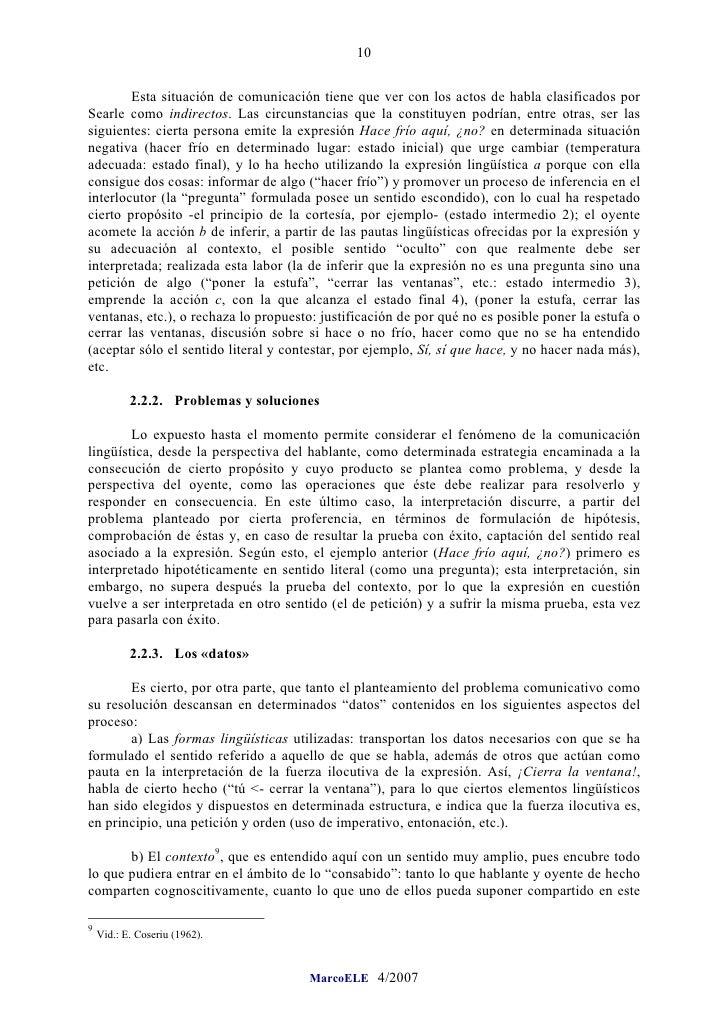 10          Esta situación de comunicación tiene que ver con los actos de habla clasificados por Searle como indirectos. L...