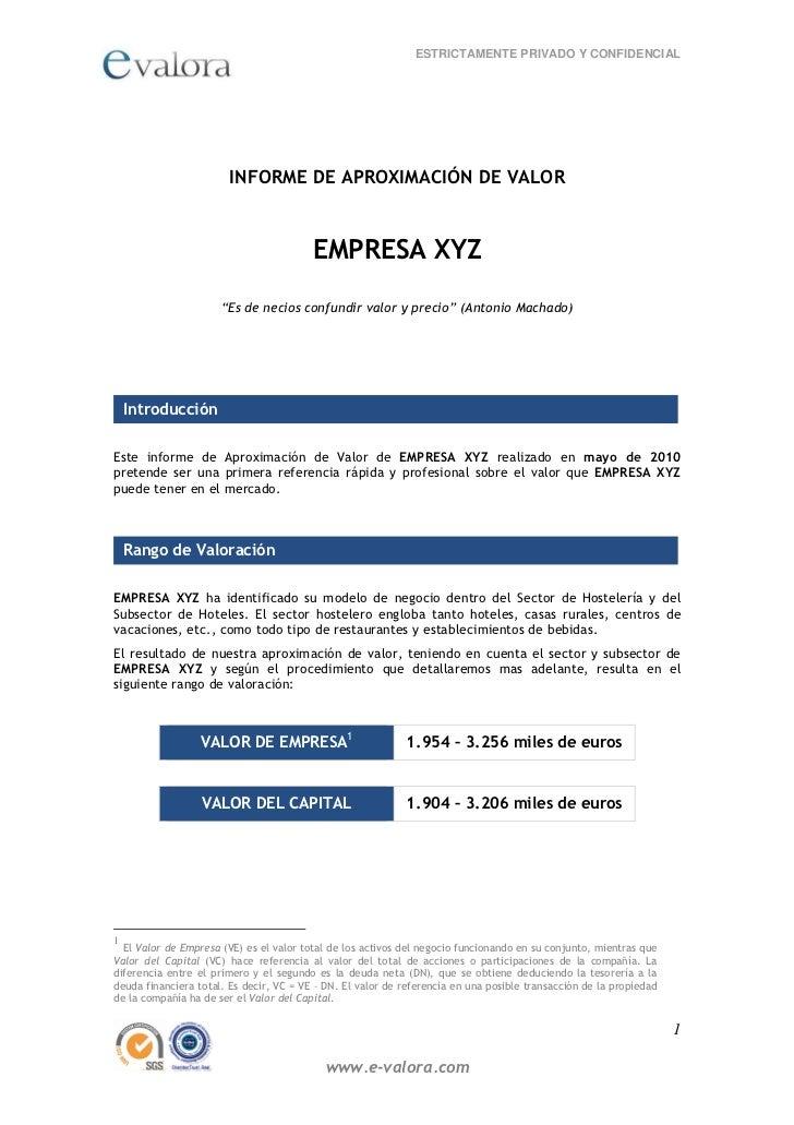 ESTRICTAMENTE PRIVADO Y CONFIDENCIAL                        INFORME DE APROXIMACIÓN DE VALOR                              ...