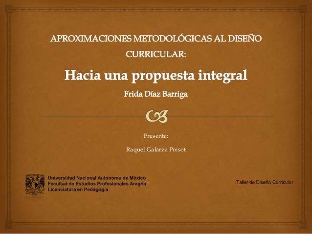 Presenta: Raquel Galarza Poisot