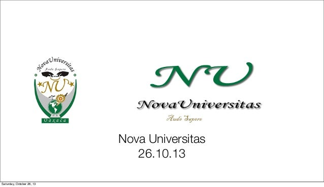 Nova Universitas 26.10.13 Saturday, October 26, 13