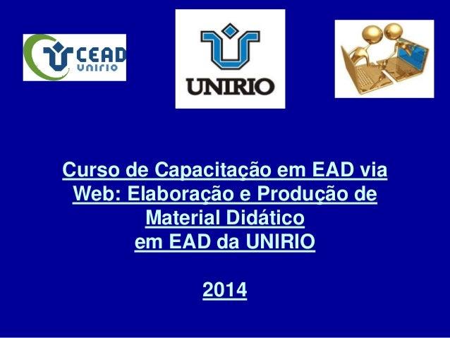 Curso de Capacitação em EAD via Web: Elaboração e Produção de Material Didático em EAD da UNIRIO 2014