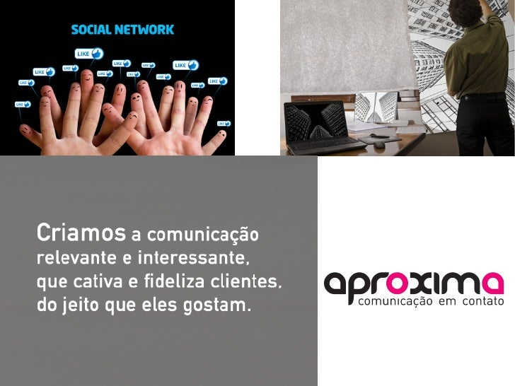 • Propaganda• Sites• Redes Sociais• Promoção e Merchandising• Design• Marketing One-to-One