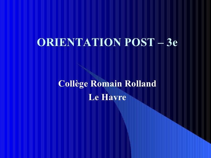 Collège Romain Rolland Le Havre ORIENTATION POST – 3e