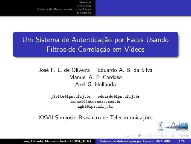 ITJRSC COPPE/Poli/UFRJ Sum´ario Introdu¸c˜ao Sistema de Reconhecimento de Faces Discuss˜ao Um Sistema de Autentica¸c˜ao po...