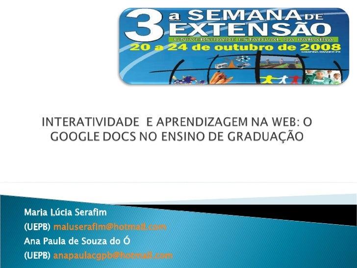 Maria Lúcia Serafim (UEPB)  [email_address] Ana Paula de Souza do Ó (UEPB)  [email_address]