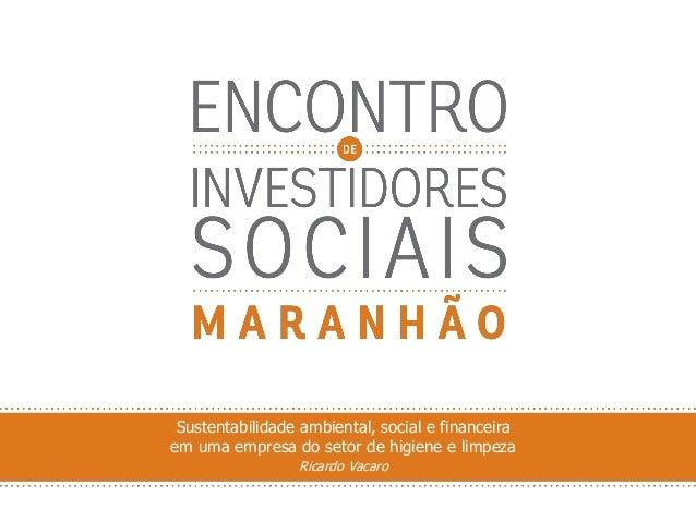 Sustentabilidade ambiental, social e financeira em uma empresa do setor de higiene e limpeza Ricardo Vacaro