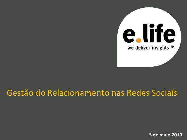 Gestão do Relacionamento nas Redes Sociais 5 de maio 2010