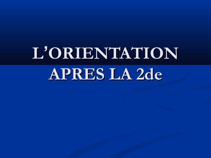 L'ORIENTATION  APRES LA 2de