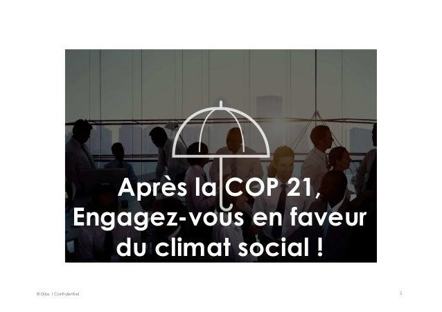 © Dibs I Confidentiel 2 Après la COP 21, Engagez-vous en faveur du climat social !
