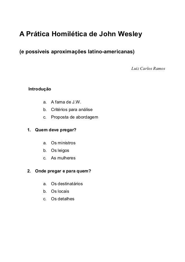 A Prática Homilética de John Wesley (e possíveis aproximações latino-americanas) Luiz Carlos Ramos  Introdução a. A fama d...