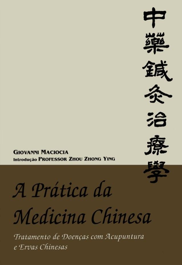 A prática da medicina chinesa   tratamento de doenças com acupuntura e ervas chinesas - giovanni maciocia