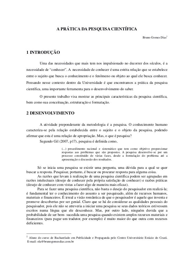 A PRÁTICA DA PESQUISA CIENTÍFICABruno Gomes Dias11 INTRODUÇÃOUma das necessidades que mais tem nos impulsionado no decorre...