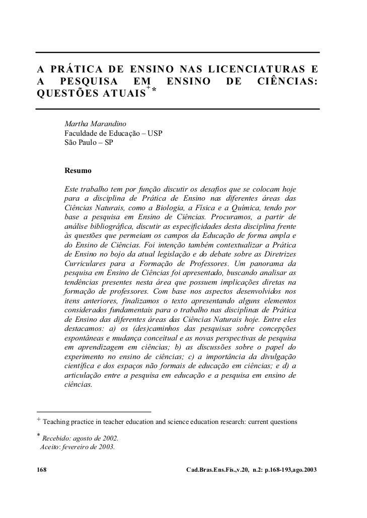 A PRÁTICA DE ENSINO NAS LICENCIATURAS EA  PESQUISA  EM+                  ENSINO   DE  CIÊNCIAS:QUESTÕES ATUAIS *         M...
